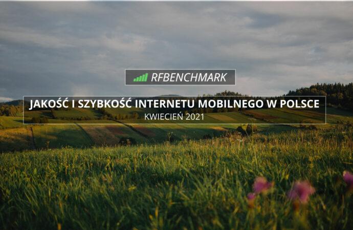 Wyrównana, wiosenna rywalizacja – Internet mobilny w Polsce (kwiecień 2021)