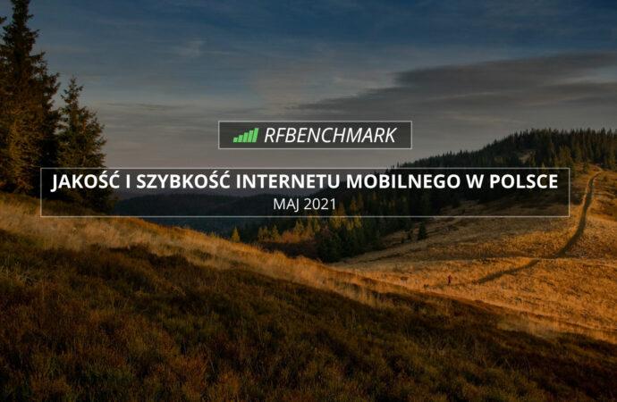 Duże zmiany – Internet mobilny w Polsce (maj 2021)